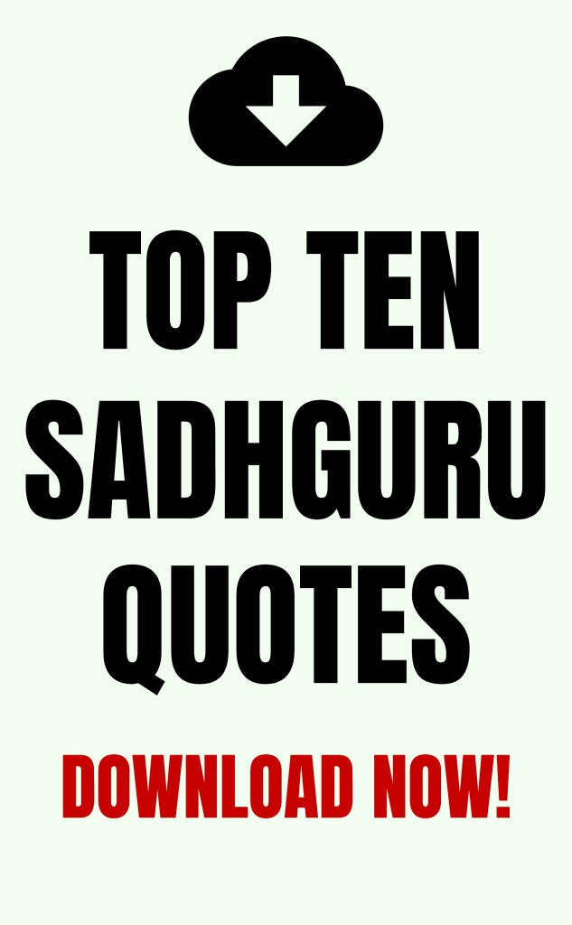 Sadhguru Top Ten Quotes