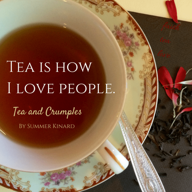 Tea is how I love people.