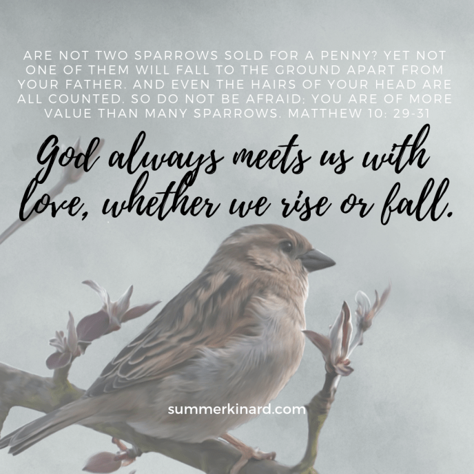 God always meets us with love, whether we rise or fall.