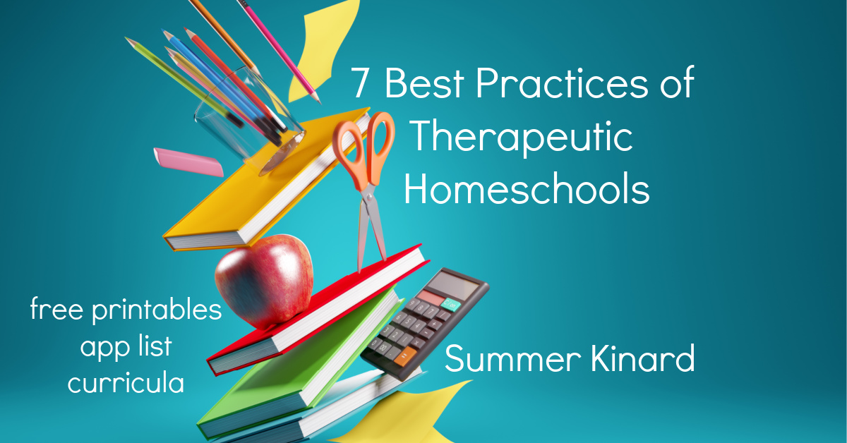 7 best practices of Therapeutic homeschools, summer kinard, free printables, app list, curricula, teal background with vertical stack of common school supplies