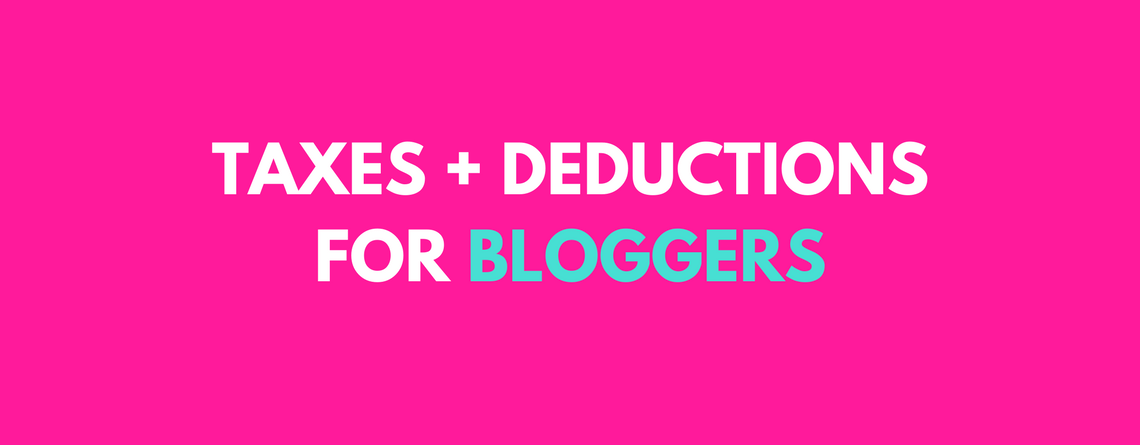 Taxes and Deductions For Bloggers and Online Businesses