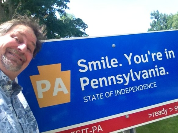 Smile, you are in Pennsylvania...so I smiled in July 2013