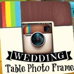 DIY Wedding: Instagram Table Photo Frame