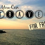 How To #Travel The World Free: 7 Easy Ideas