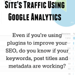 How To Grow Your Site's Traffic: Is Your SEO Working?