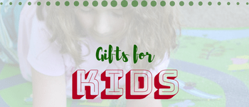 Gifts for kids 2018 Holiday Gift Guide