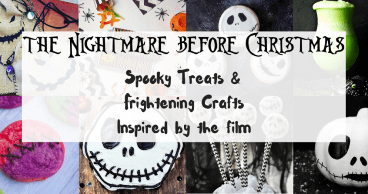 14 The Nightmare Before Christmas Inspired Treats & Crafts