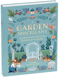 A Garden Miscellany An Illustrated Guide to the Elements of the Garden