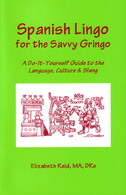 Sunbelt publications spanish lingo for the savvy gringo book details solutioingenieria Images