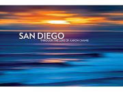 San Diego Through the Lens of Aaron Chang, 6th Edition