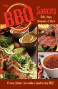 Easy BBQ Sauces, Rubs, Mops, Marinades, and More