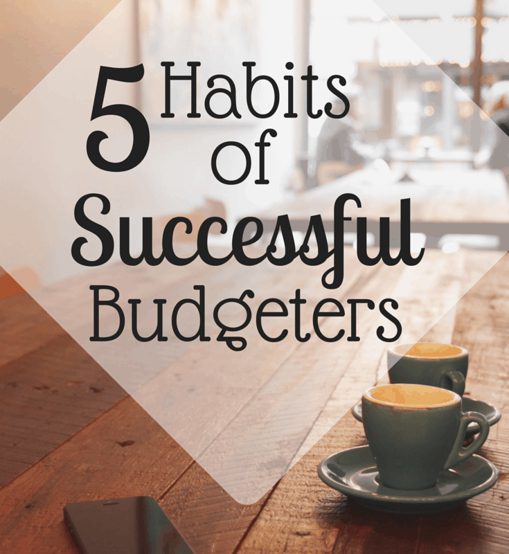 5 Habits of Successful Budgeters
