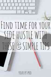 Growing your side hustle and struggling to balance time committments? How to find time for your side hustle with these 6 simple tips!