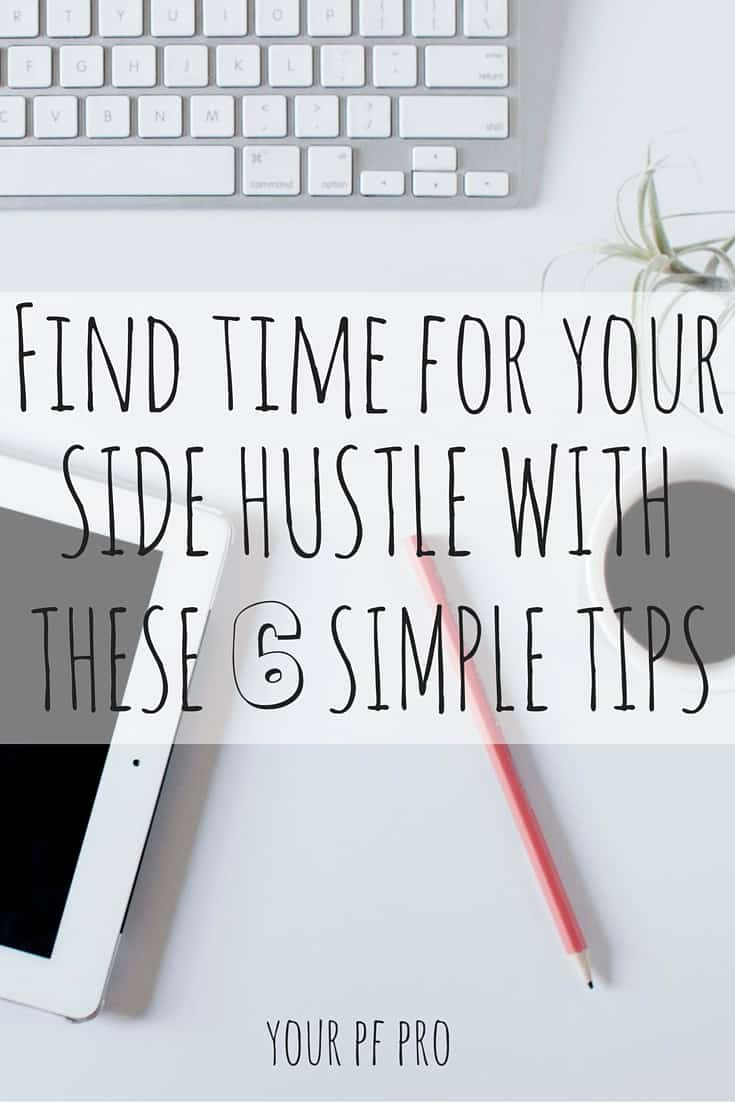 Growing your side hustle and struggling to balance time commitments? How to find time for your side hustle with these 6 simple tips!