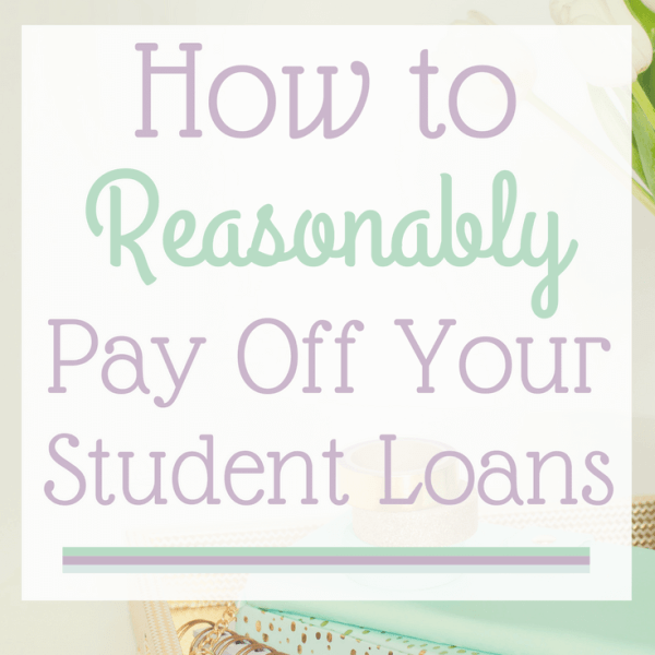 How to Reasonably Pay Off Your Student Loan Debt