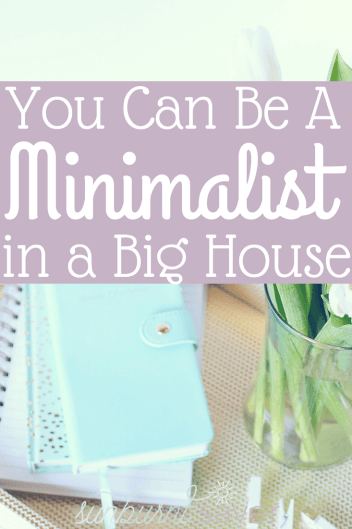 Can you be a minimalist in a big house? It turns out - yes you can! Don't let a big house deter you from keeping costs down and saving money.