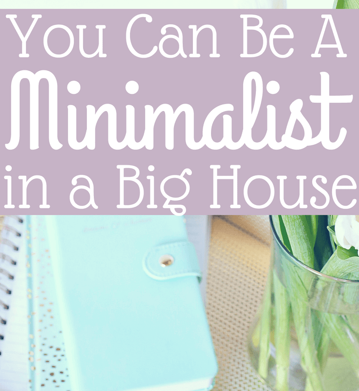 You Can Be a Minimalist in a Big House