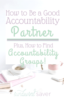 In an accountability group? Here's how to be a good accountability partner who follows through and helps your group accomplish their individual goals!