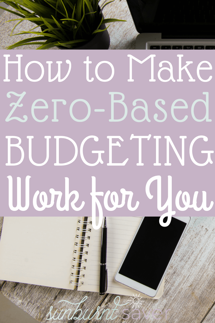Zero-based budgeting is a budgeting method to help you save more, pay off debt faster and avoid tough budget choices that cause you to overspend. #budget #payoffdebt #sunburntsaver