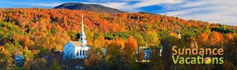 Sundance Vacations Destinations: Stowe, Vermont