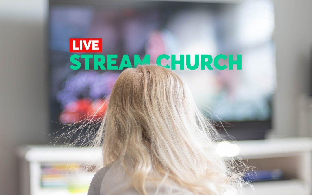 Live Stream Church : FREE How-to Advice & the 4 Things You Need