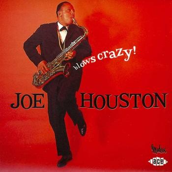 Joe Houston Blows Crazy