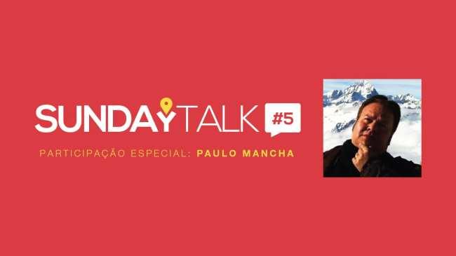 SundayTalk #5 - Viajando Por Esporte com Paulo Mancha