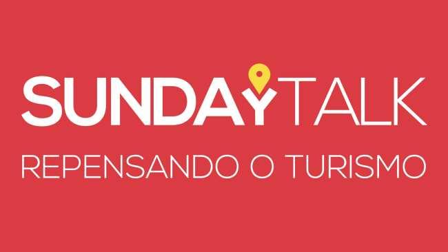 SundayTalk segunda temporada: Repensando o Turismo 2