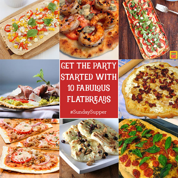 Get the Party Started with 10 Fabulous Flatbreads #SundaySupper