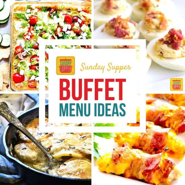 Buffet Menu Ideas #SundaySupper