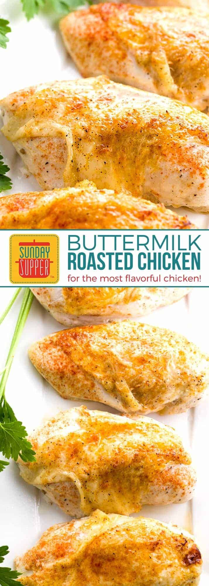 The MOST flavorful, tender, & Juicy chicken you will EVER make! Buttermilk Roasted Chicken makes a quick and easy weeknight or Sunday dinner. It's an easy chicken recipe that the whole family will love. And, it makes the perfect Sunday Supper recipe to celebrate Sunday Supper Month! #SundaySupper #ChickenRecipes #ButtermilkRecipes #EasyRecipes