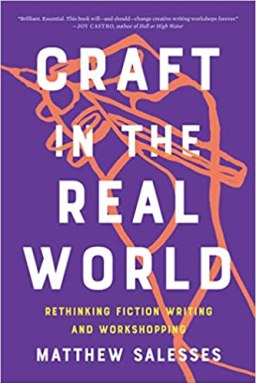 Book cover of CRAFT IN THE REAL WORLD:Rethinking Fiction Writing and Workshopping by Matthew Salesses. Outline of hand holding pen on solid purple background.