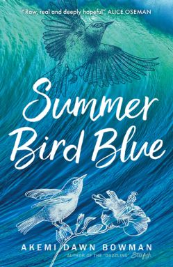 Book cover of SUMMER BIRD BLUE by Akemi Dawn Bowman. White sketches of a bird on a flower looking up a bird in flight, on a backdrop of an ocean wave.