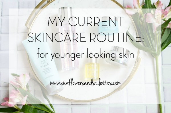 current skincare routine for younger looking skin