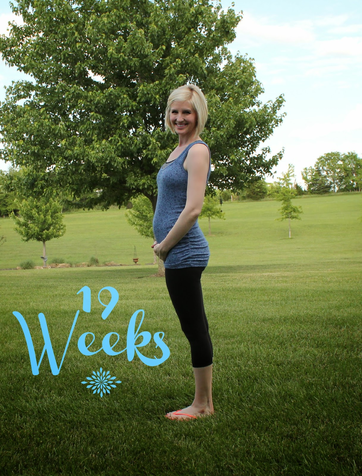 19 Weeks…Better Late than Never?