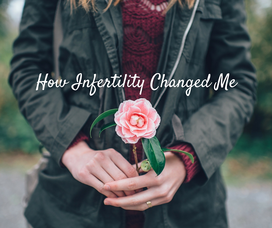 How Infertility Changed Me