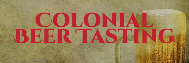 Colonial Beer Tasting – UPDATE