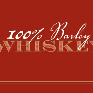 100% Barley Whiskey