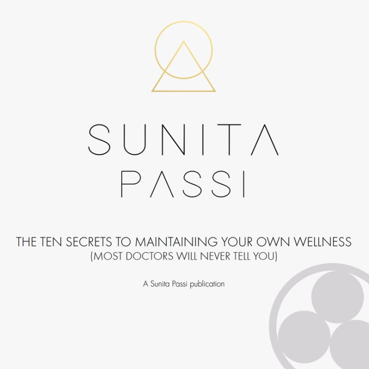 The Ten Secrets To Maintaining Your Own Wellness E-book Sunita Passi 2018