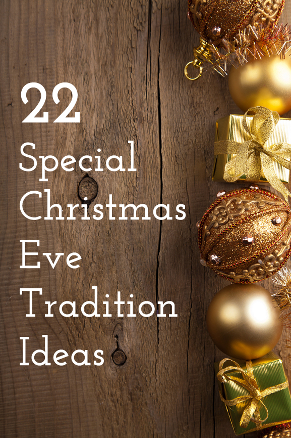 22 Special Christmas Eve Tradition Ideas