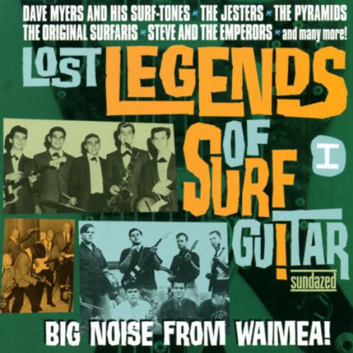 Various – Lost Legends Of Surf Guitar Vol. I – Big Noise from Waimea! : 60's Instrumental Music Bands Compilation