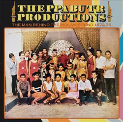 Various – Theppabutr Productions: The Man Behind The Molam Sound 1972-75 Thailand Luk Thung Folk Music Album Compilation