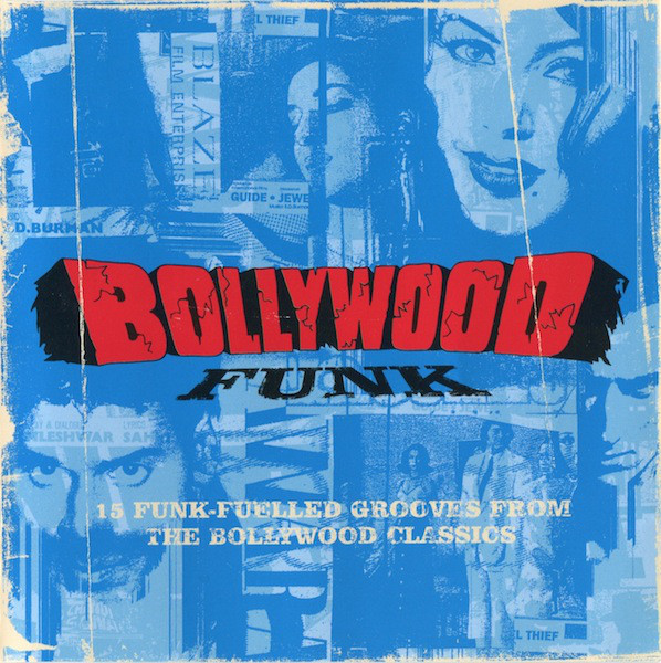 Various – Bollywood Funk : 60's 70's INDIAN Funk/Soul Psychedelic Disco Movie Film Cinema Soundtrack Music Compilation