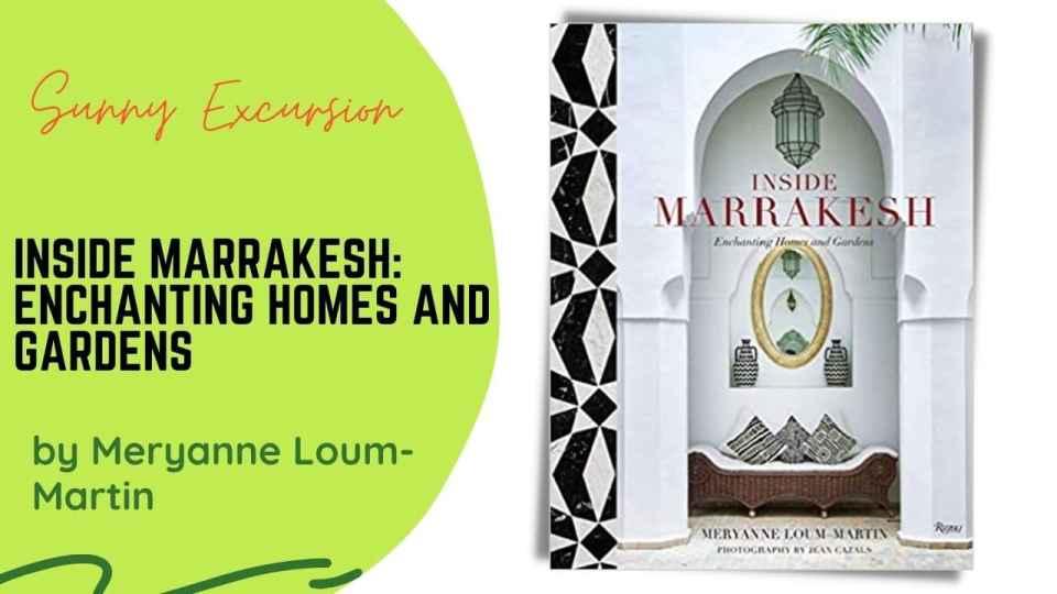 Inside Marrakech by Meryanne Loum-Martin