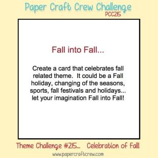 Play along with the Paper Craft Crew! Fall into Fall Theme Challenge #215 ends on 10/25. Visit www.papercraftcrew.com for the latest challenge. #papercraftcrew #pcc2016 #sunnygirlscraps #cards #stampinup