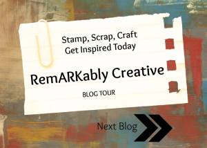 Remarkably Creative Blog Tour Next