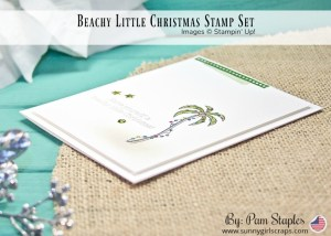 Join me at the beach with this Beachy Little Christmas Card featuring the Stampin' Blends and created by Pam Staples. For details, visit www.sunnygirlscraps.com #stampinblends #beachylittlechristmas #holidaycards #handmade #sunnygirlscraps #stampinup #crafty #craft #stamp #create #getcrafty #holidaycrafts