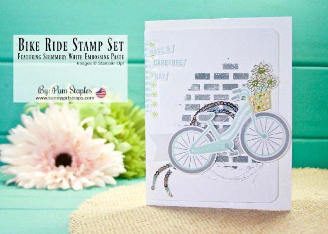 Welcome to TCC89 Spring has Sprung challenge. Pam Staples, Design Team member, shares a card featuring the Bike Ride Stamp Set with Shimmery White Embossing Paste. My goal was to evoke the feel of enjoying a beautiful, spring day out doors. To order the Bike Ride Stamp Set or any of the supplies used on this card, visit www.sunnygirlscraps.com #bikeride #tcc89 #Cardconcept #springtime #creative #creativity #becreative #craft #crafty #handmadecard #handmadecards #cardmaker #makersgonnamake #snailmail #papercraft #papercrafts #stampinup #sunnygirlscraps