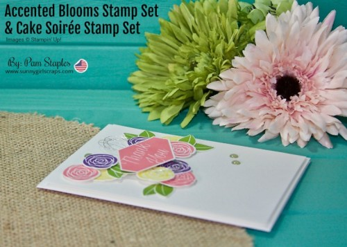 Order Stampin' Up! 24/7! Handmade card using Cake Soiree with Accented Blooms Stamp Sets from Stampin' Up! Card is created by Pam Staples, SunnyGirlScraps. Order your supplies at www.sunnygirlscraps.com #accentedblooms #thankyou #stampinup #sunnygirlscraps #papercraft #papercrafts #craft #crafts #crafter #handmade #makersgonnamake #creative #create #bigshot #sizzix #floralcard #challengeblog #cakesoiree #snailmail