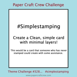 Simple Stamping Challenge to create a clean, simple card with minimal layers for the Paper Craft Crew. #simplestamping